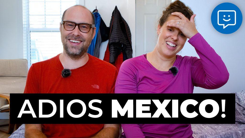Adios MEXICO!