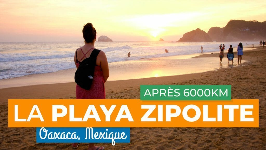On s'installe à la Playa Zipolite, Oaxaca au Mexique!
