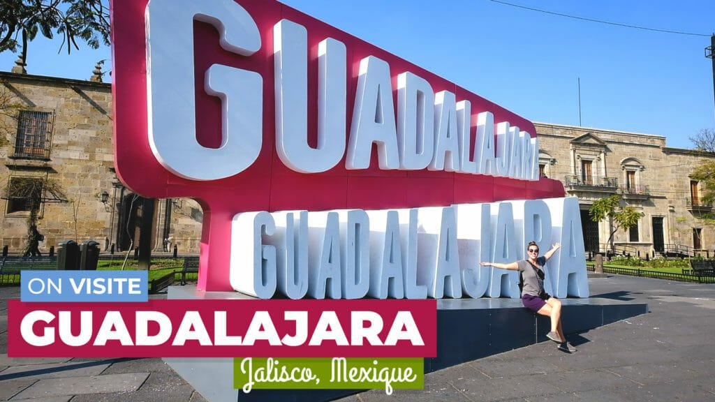 On visite Guadalajara
